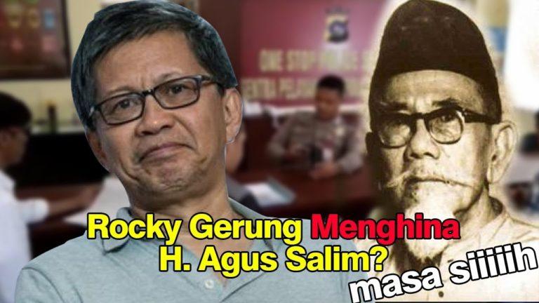 Rocky Gerung menghina H. Agus Salim? Jangan Gagal Paham!