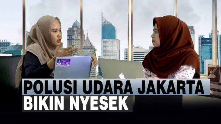 Polusi Udara Jakarta Udah Nggak Bersahabat?