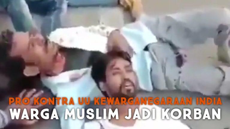 Derita Muslim India jadi Sasaran Kekerasan dan Penindasan UU Kewarganegaraan