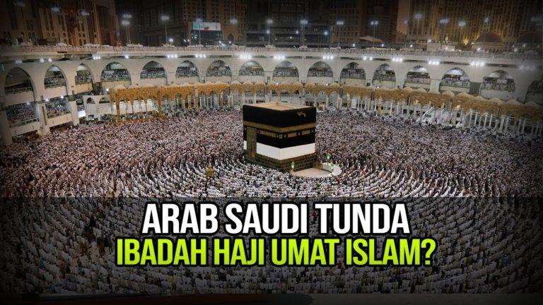 Arab Saudi Minta Umat Islam Tunda Ibadah Haji Tahun Ini
