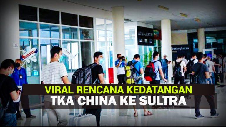 Polemik Rencana Kedatangan 500 TKA China ke Sultra di Tengah Pandemi Corona